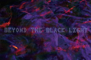 Beyond the Black Light